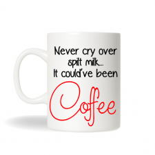 It Could've been Coffee , Coffee Mug Quote, Funny Coffee Mug , Custom Coffee Mug, Office Gift, Birthday Gift